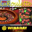 New La Roulette European Roulette at WinADay Gives Players an Edge and Low Bet Option Gives More Bang for Le Buck